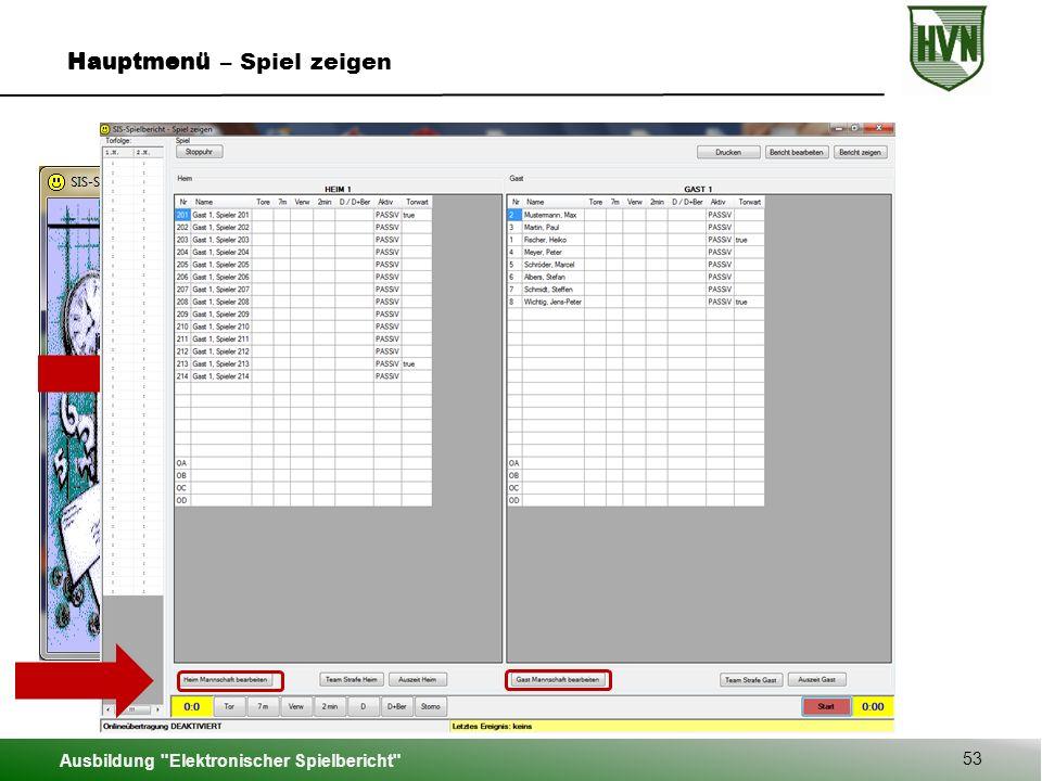 Ausbildung Elektronischer Spielbericht 53 Hauptmenü Hauptmenü – Spiel zeigen