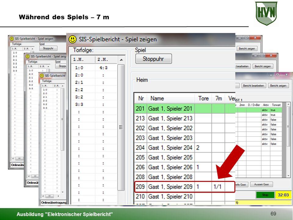 Ausbildung Elektronischer Spielbericht 69 Während des Spiels – 7 m