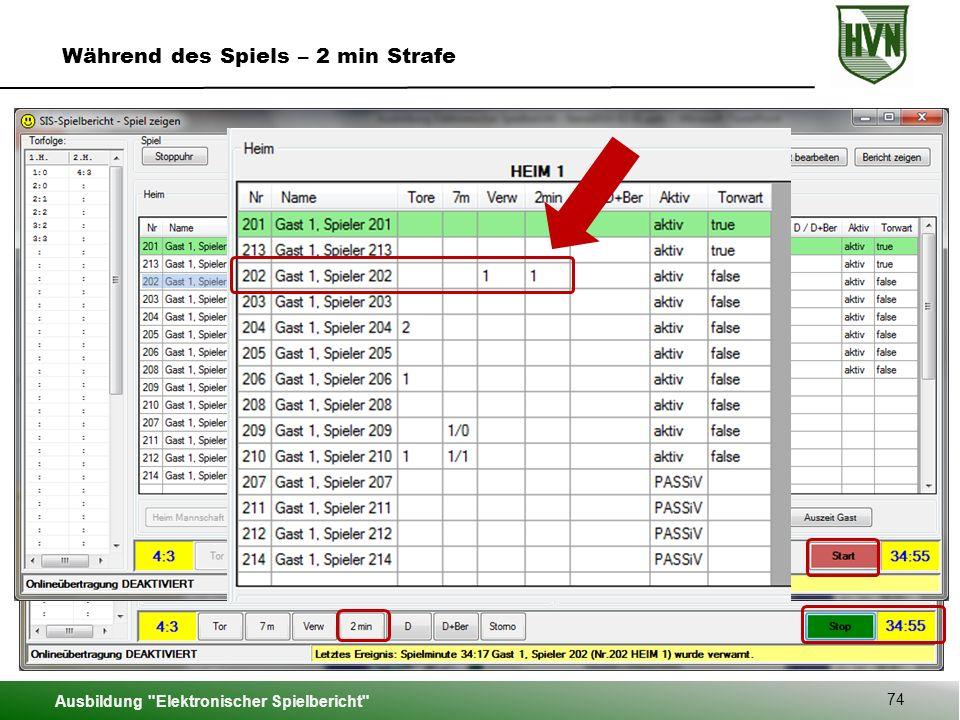 Ausbildung Elektronischer Spielbericht 74 Während des Spiels – 2 min Strafe