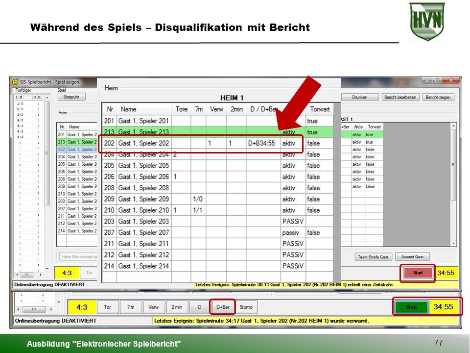 Ausbildung Elektronischer Spielbericht 77 Während des Spiels – Disqualifikation mit Bericht