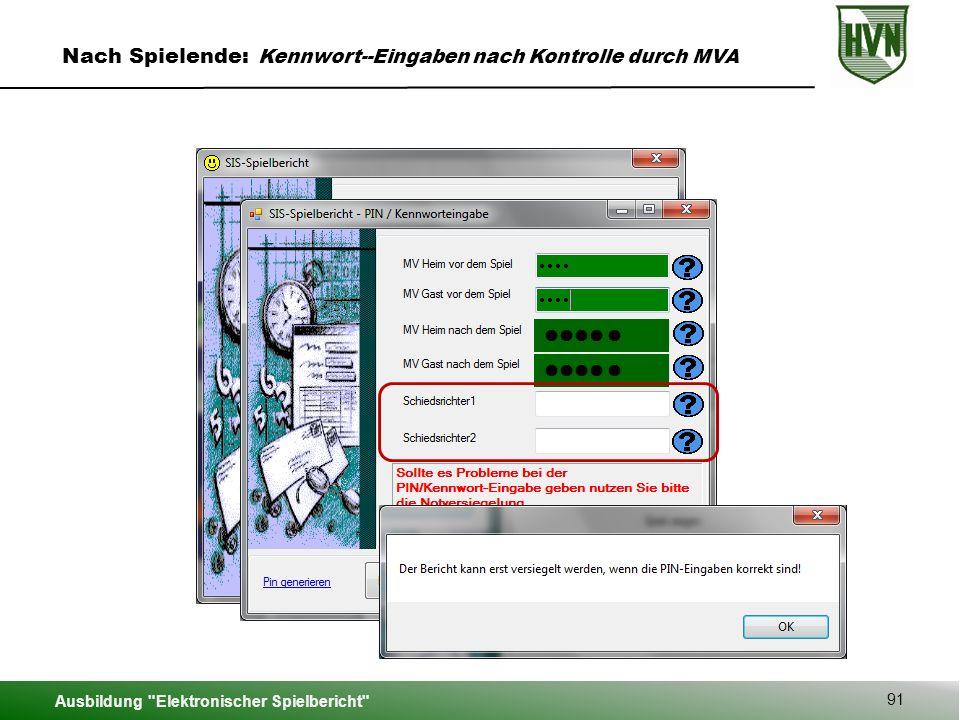 Ausbildung Elektronischer Spielbericht 91 Nach Spielende: Kennwort--Eingaben nach Kontrolle durch MVA