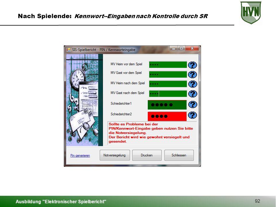 Ausbildung Elektronischer Spielbericht 92 Nach Spielende: Kennwort--Eingaben nach Kontrolle durch SR