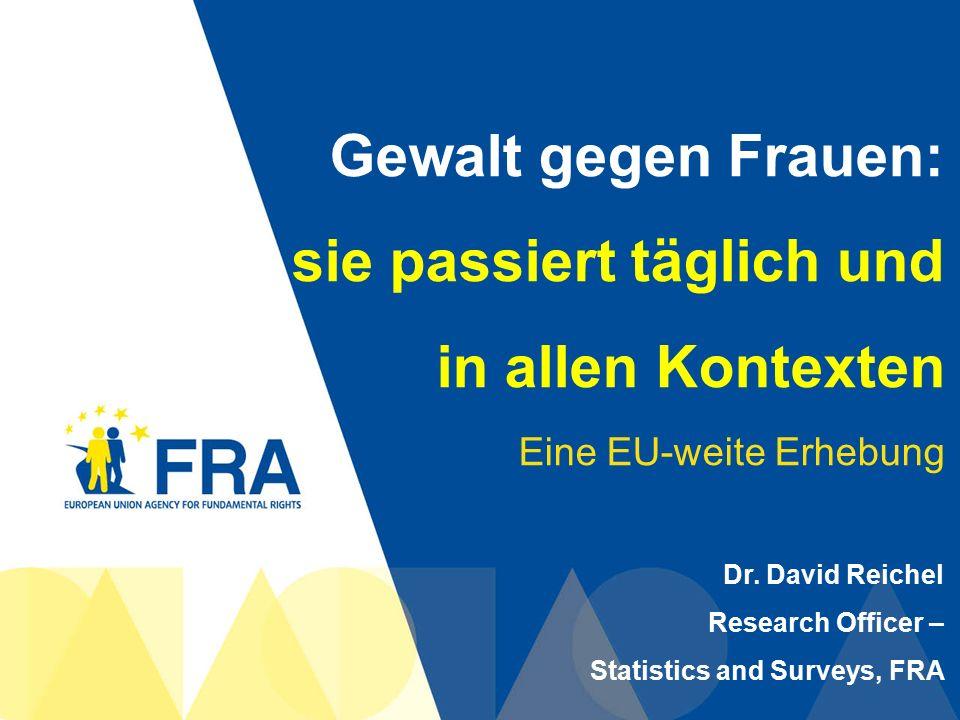 32 Welches Ausmaß hat Stalking. 18 % der Frauen in den 28 EU-Mitgliedstaaten haben seit dem 15.