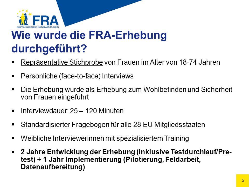 5 Wie wurde die FRA-Erhebung durchgeführt.