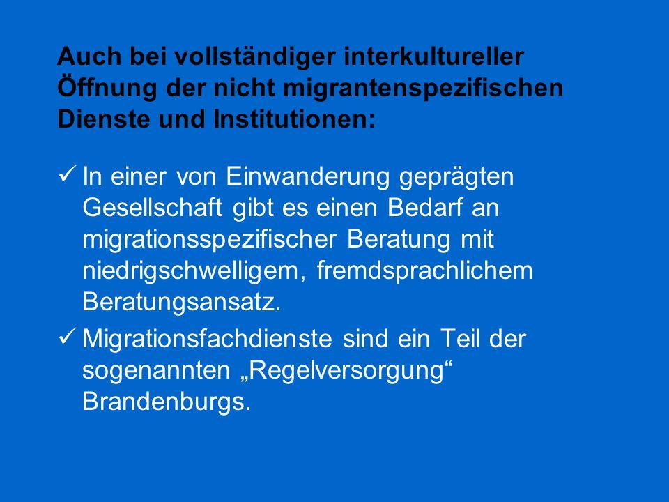 Auch bei vollständiger interkultureller Öffnung der nicht migrantenspezifischen Dienste und Institutionen: In einer von Einwanderung geprägten Gesells