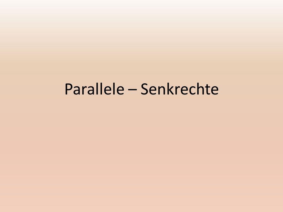 Parallele – Senkrechte