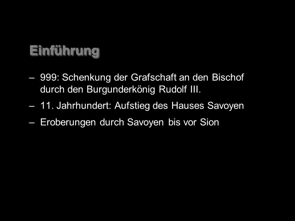 EinführungEinführung –999: Schenkung der Grafschaft an den Bischof durch den Burgunderkönig Rudolf III.