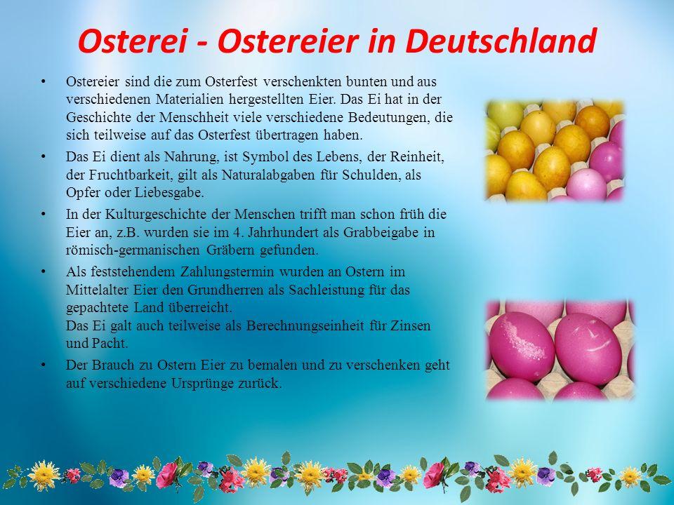 Osterei - Ostereier in Deutschland Ostereier sind die zum Osterfest verschenkten bunten und aus verschiedenen Materialien hergestellten Eier. Das Ei h