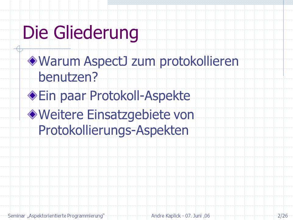 Warum AspectJ zum protokollieren benutzen? Ein anschauliches Beispiel.