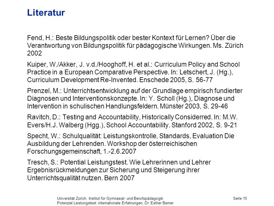 Universität Zürich, Institut für Gymnasial- und Berufspädagogik Potenzial Leistungstest: internationale Erfahrungen, Dr. Esther Berner Seite 15 Litera