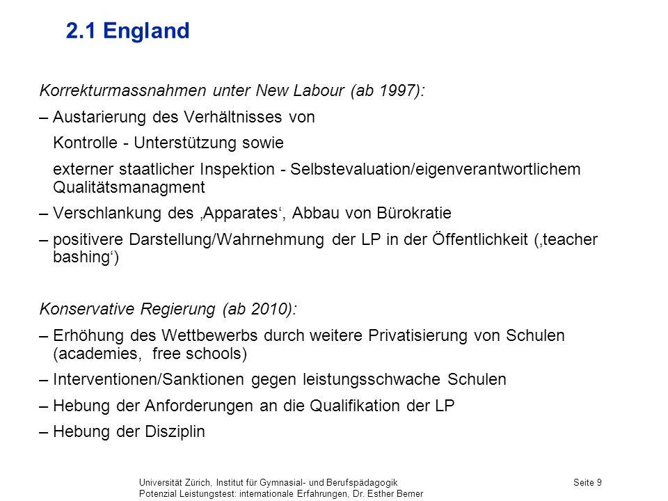 Universität Zürich, Institut für Gymnasial- und Berufspädagogik Potenzial Leistungstest: internationale Erfahrungen, Dr. Esther Berner Seite 9 2.1 Eng
