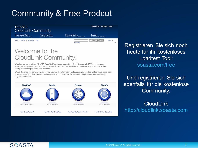 7 Registrieren Sie sich noch heute für ihr kostenloses Loadtest Tool: soasta.com/free Und registrieren Sie sich ebenfalls für die kostenlose Community