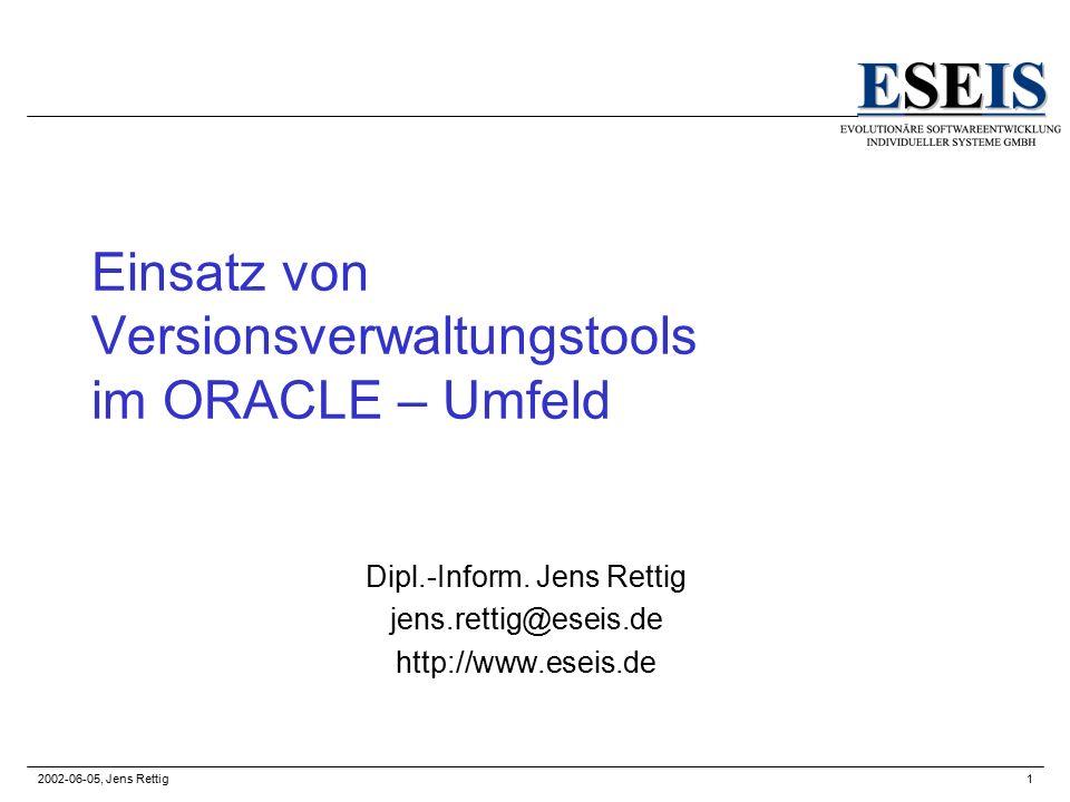 2002-06-05, Jens Rettig2 Agenda Vorstellung CVS – Concurrent Version System Konfiguration von CVS für das Oracle- Umfeld Nutzung von CVS beim Deployment für Client/Server-Systeme