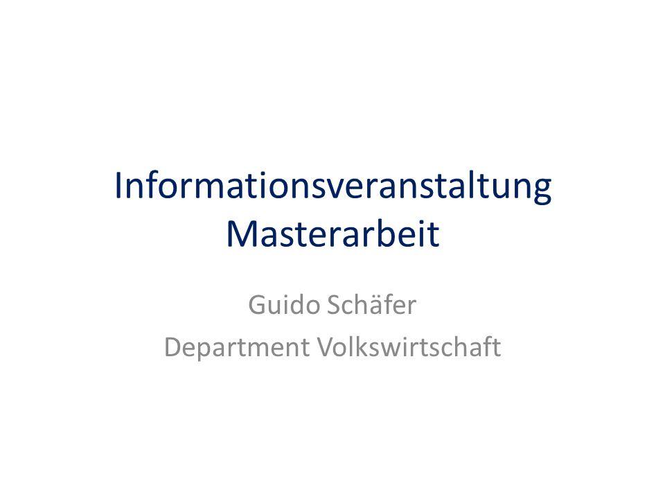 Informationsveranstaltung Masterarbeit Guido Schäfer Department Volkswirtschaft