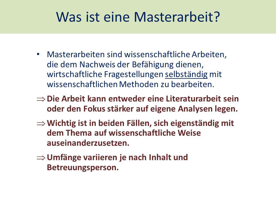 Was ist eine Masterarbeit? Masterarbeiten sind wissenschaftliche Arbeiten, die dem Nachweis der Befähigung dienen, wirtschaftliche Fragestellungen sel