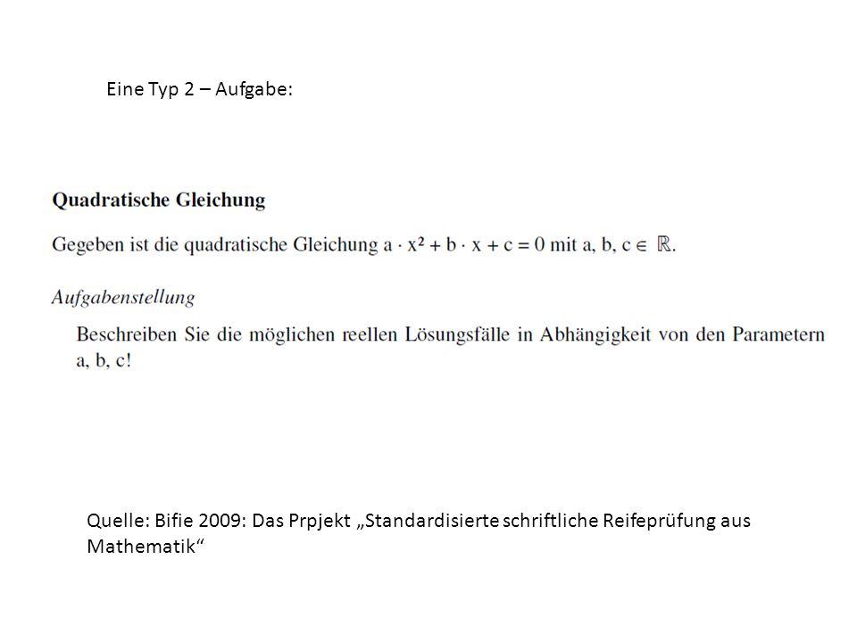 """Quelle: Bifie 2009: Das Prpjekt """"Standardisierte schriftliche Reifeprüfung aus Mathematik Eine Typ 2 – Aufgabe:"""