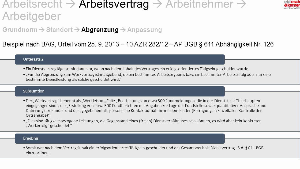 Beispiel nach BAG, Urteil vom 25. 9. 2013 – 10 AZR 282/12 – AP BGB § 611 Abhängigkeit Nr. 126 Arbeitsrecht  Arbeitsvertrag  Arbeitnehmer  Arbeitgeb