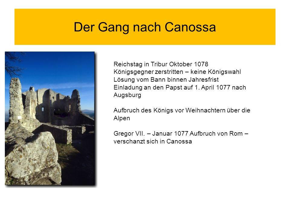 Der Gang nach Canossa Reichstag in Tribur Oktober 1078 Königsgegner zerstritten – keine Königswahl Lösung vom Bann binnen Jahresfrist Einladung an den