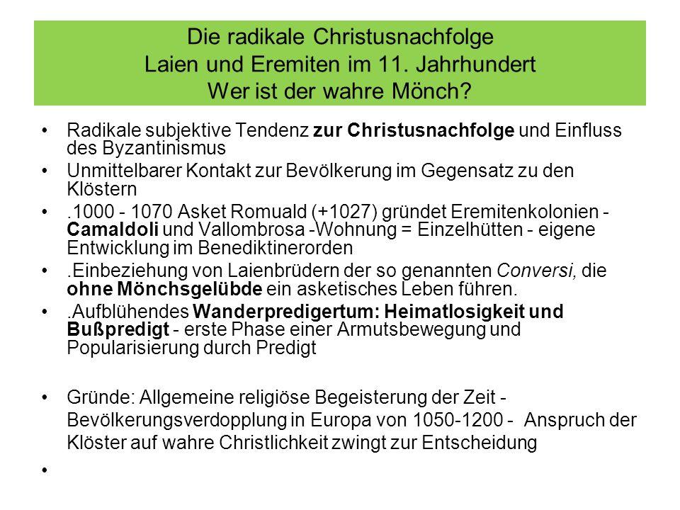Die radikale Christusnachfolge Laien und Eremiten im 11. Jahrhundert Wer ist der wahre Mönch? Radikale subjektive Tendenz zur Christusnachfolge und Ei