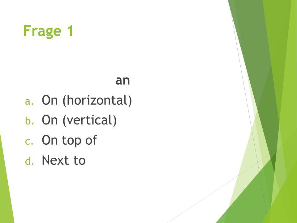 Frage 11 Ich stelle den Bleistift unter ___ Papier. a. dem b. das c. die d. Nein.