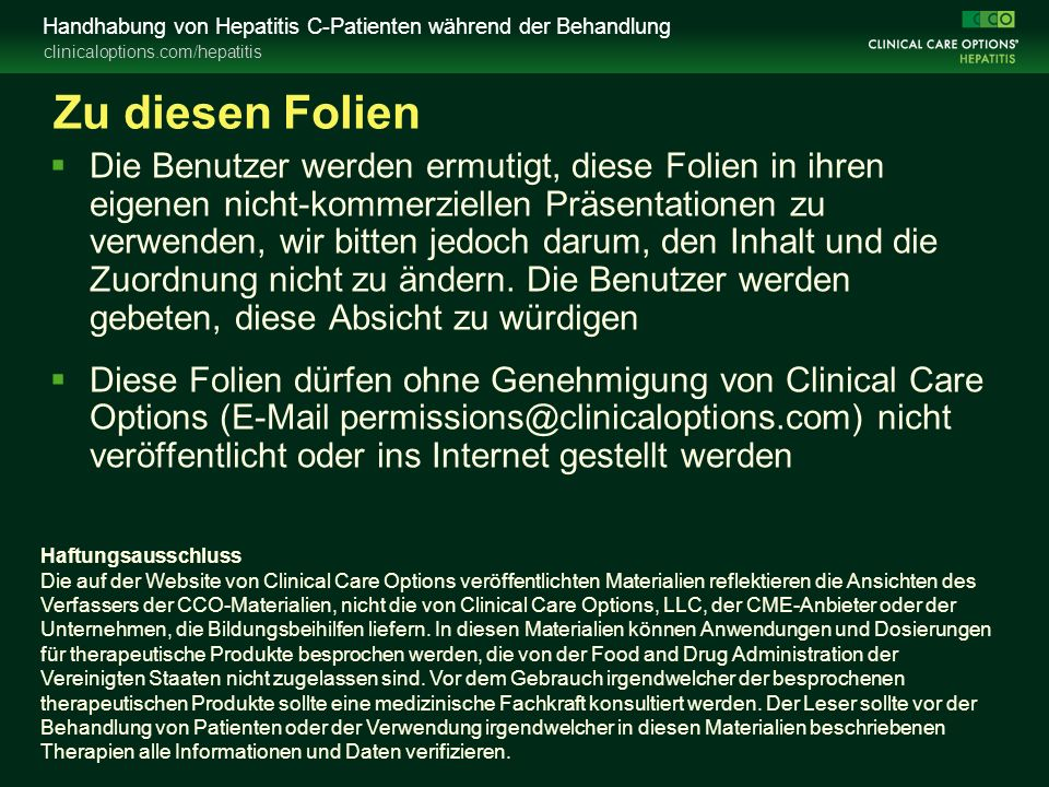 clinicaloptions.com/hepatitis Handhabung von Hepatitis C-Patienten während der Behandlung Zu diesen Folien  Die Benutzer werden ermutigt, diese Folie