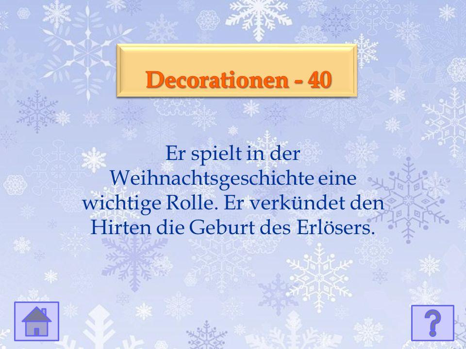 Kultur - 40 Kultur - 40 Er spielt in der Weihnachtsgeschichte eine wichtige Rolle.