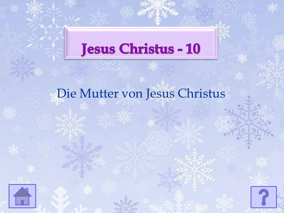 Die Mutter von Jesus Christus