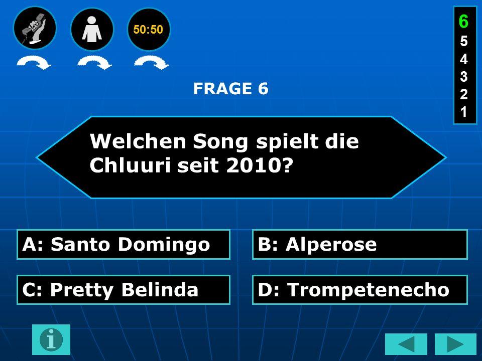 50:50 Welchen Song spielt die Chluuri seit 2010.