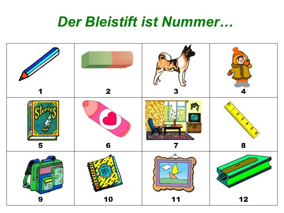 1234 5678 9101112 Die Schultasche ist Nummer… Übung 9. Назови номер произнесённого рисунка.