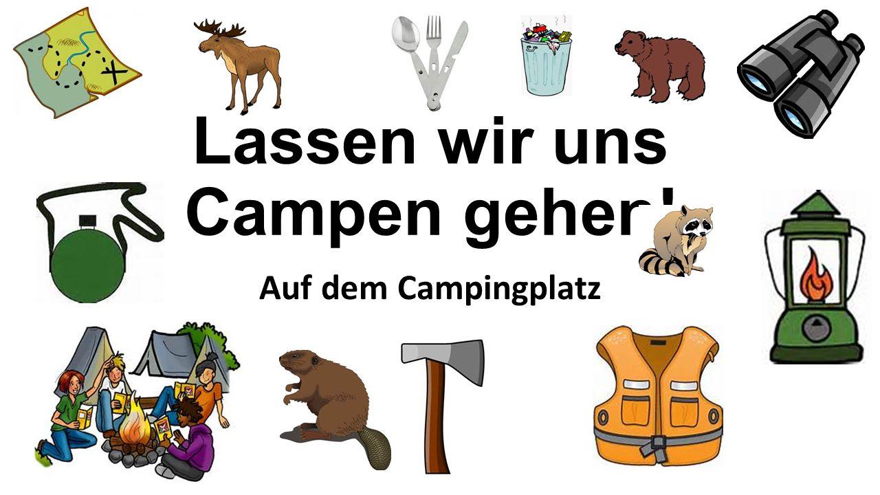 Lassen wir uns Campen gehen! Auf dem Campingplatz