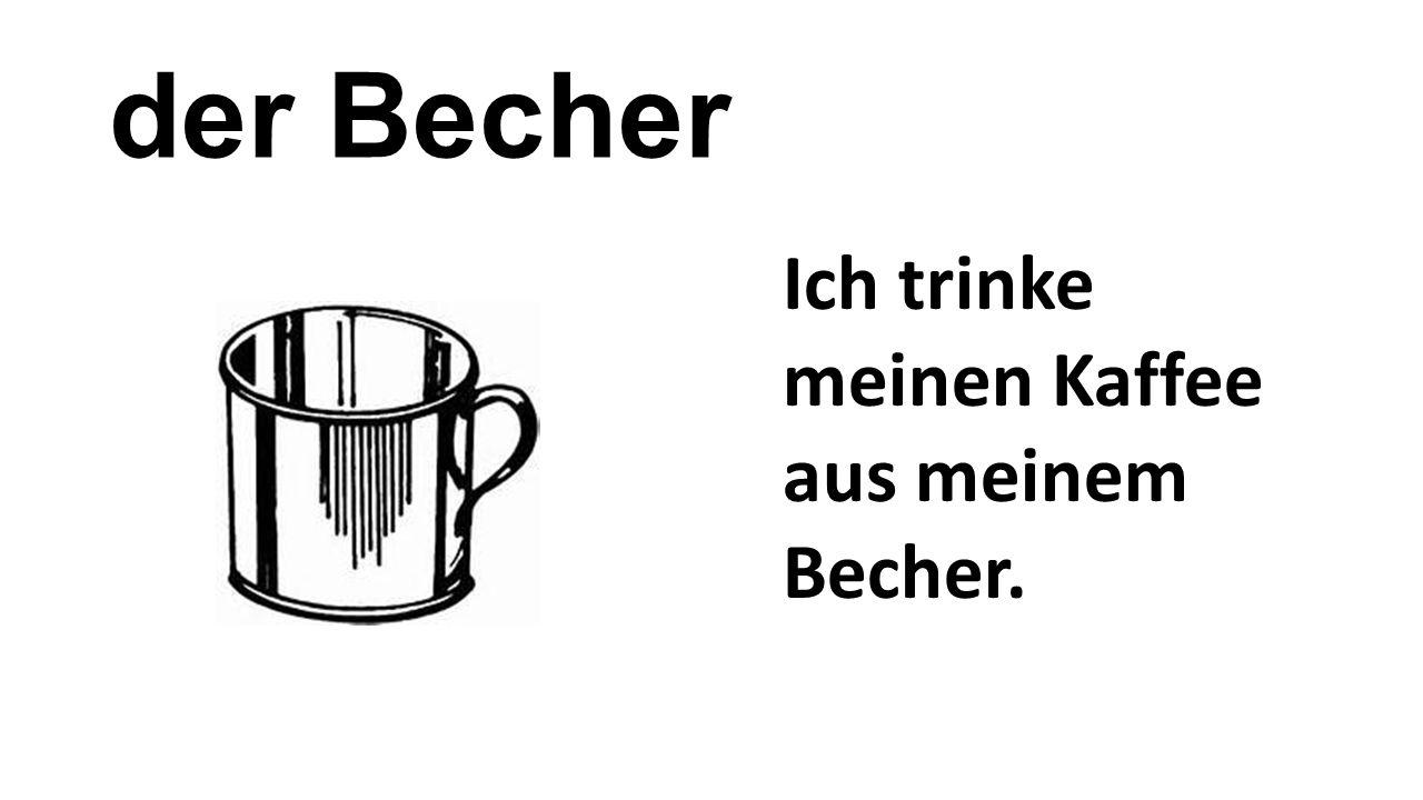 der Becher Ich trinke meinen Kaffee aus meinem Becher.