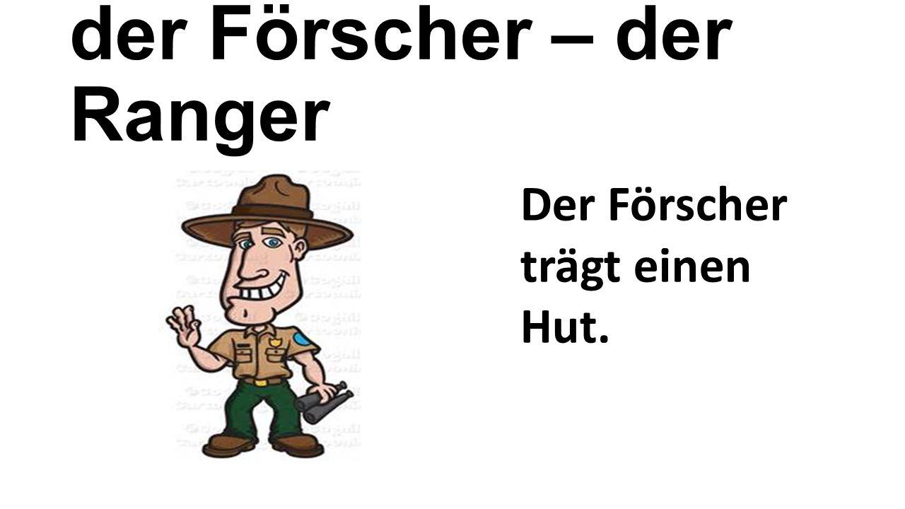 der Förscher – der Ranger Der Förscher trägt einen Hut.