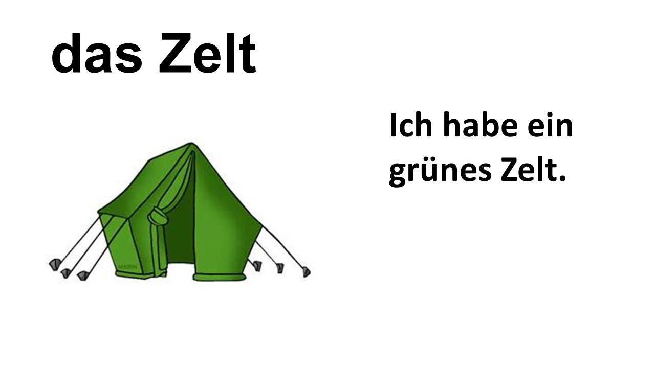 das Zelt Ich habe ein grünes Zelt.