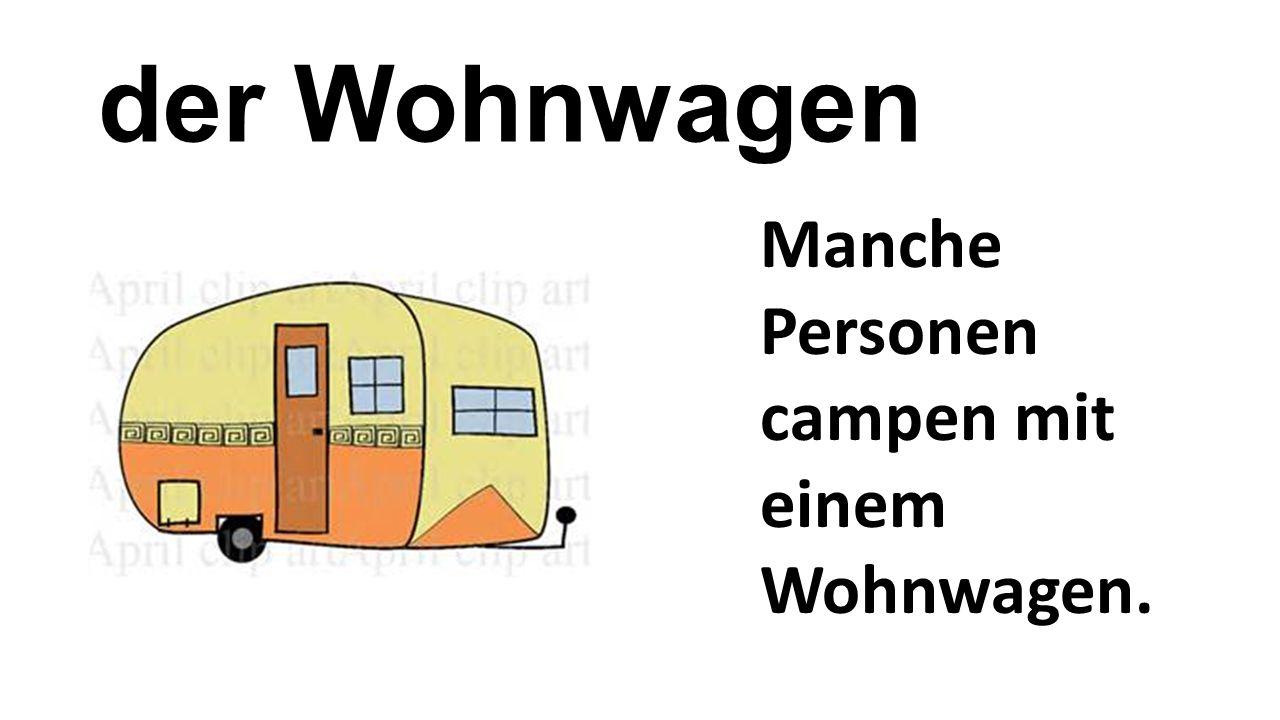 der Wohnwagen Manche Personen campen mit einem Wohnwagen.