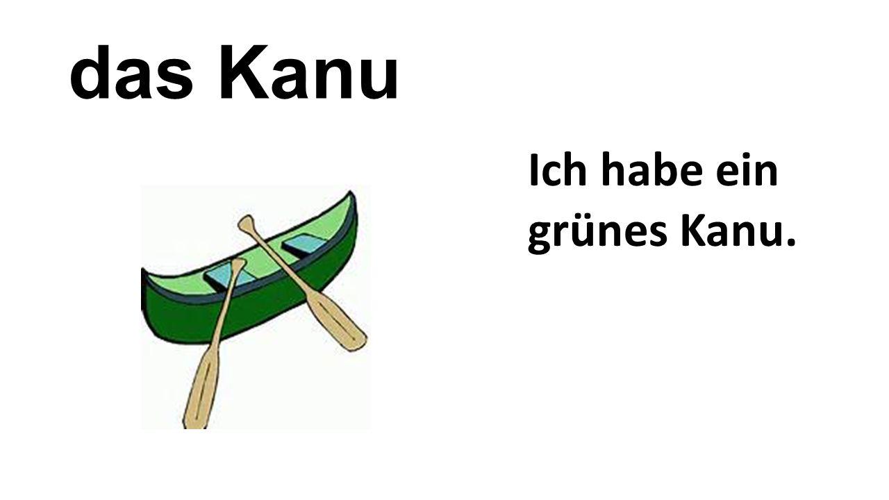 das Kanu Ich habe ein grünes Kanu.