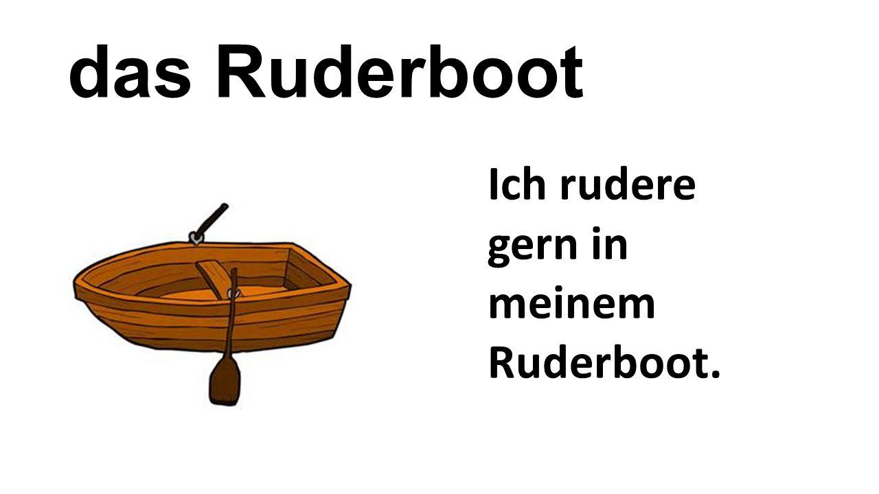 das Ruderboot Ich rudere gern in meinem Ruderboot.