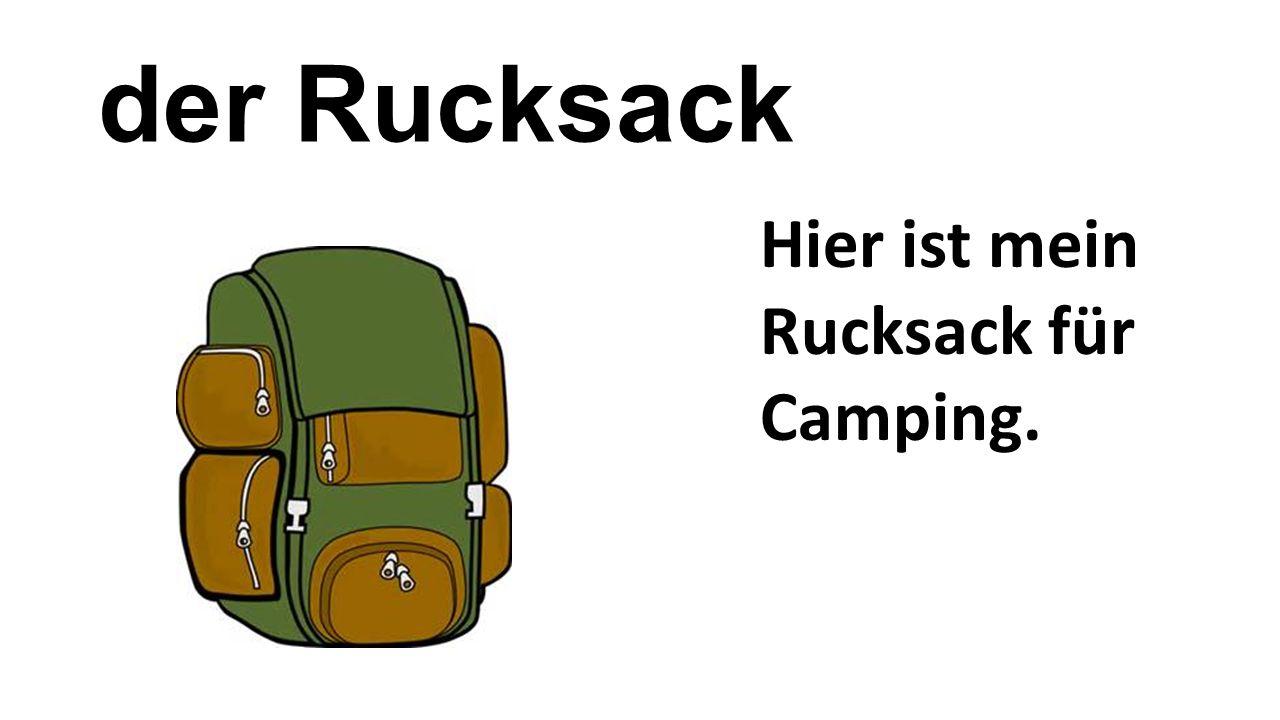 der Rucksack Hier ist mein Rucksack für Camping.
