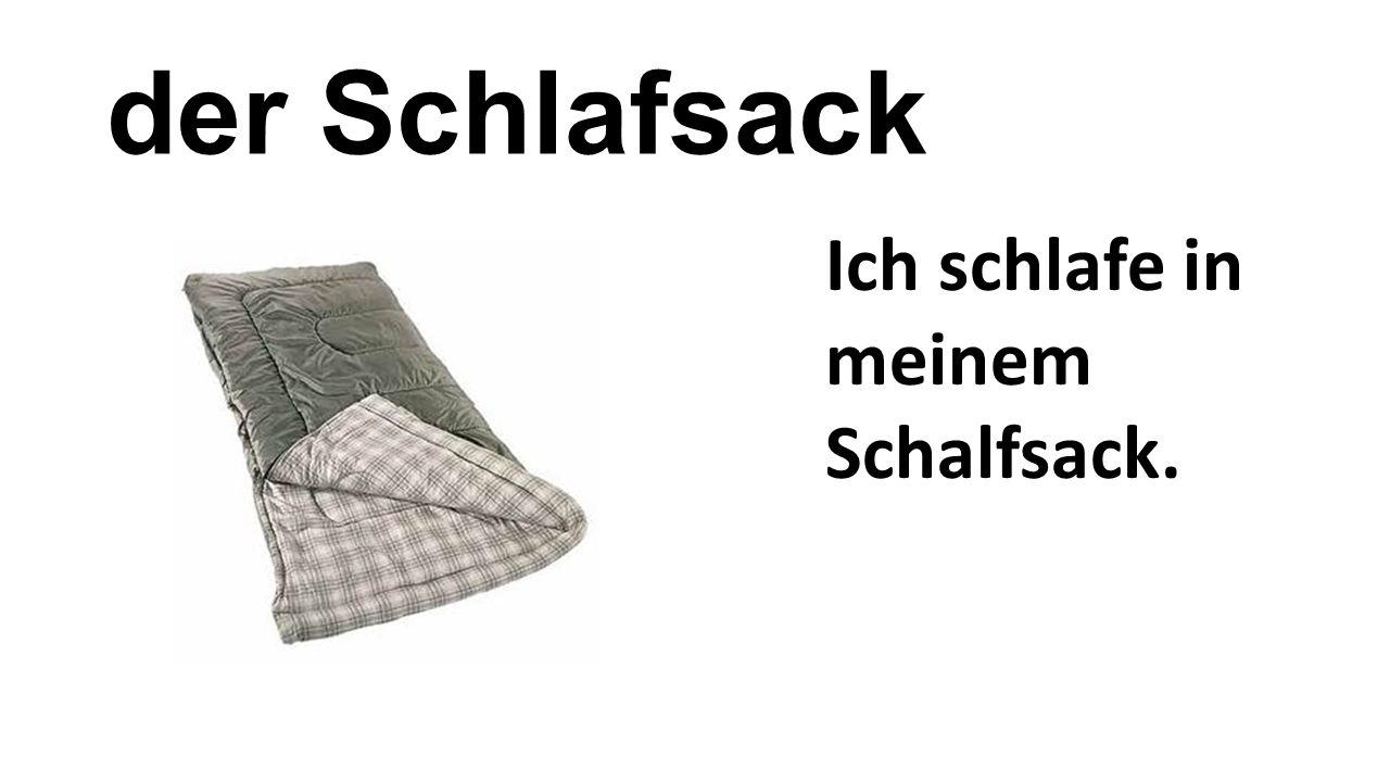 der Schlafsack Ich schlafe in meinem Schalfsack.
