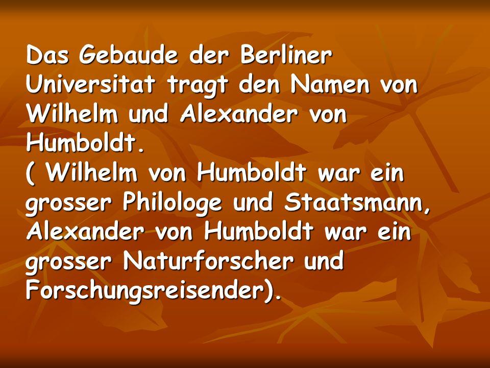 Das Gebaude der Berliner Universitat tragt den Namen von Wilhelm und Alexander von Humboldt.