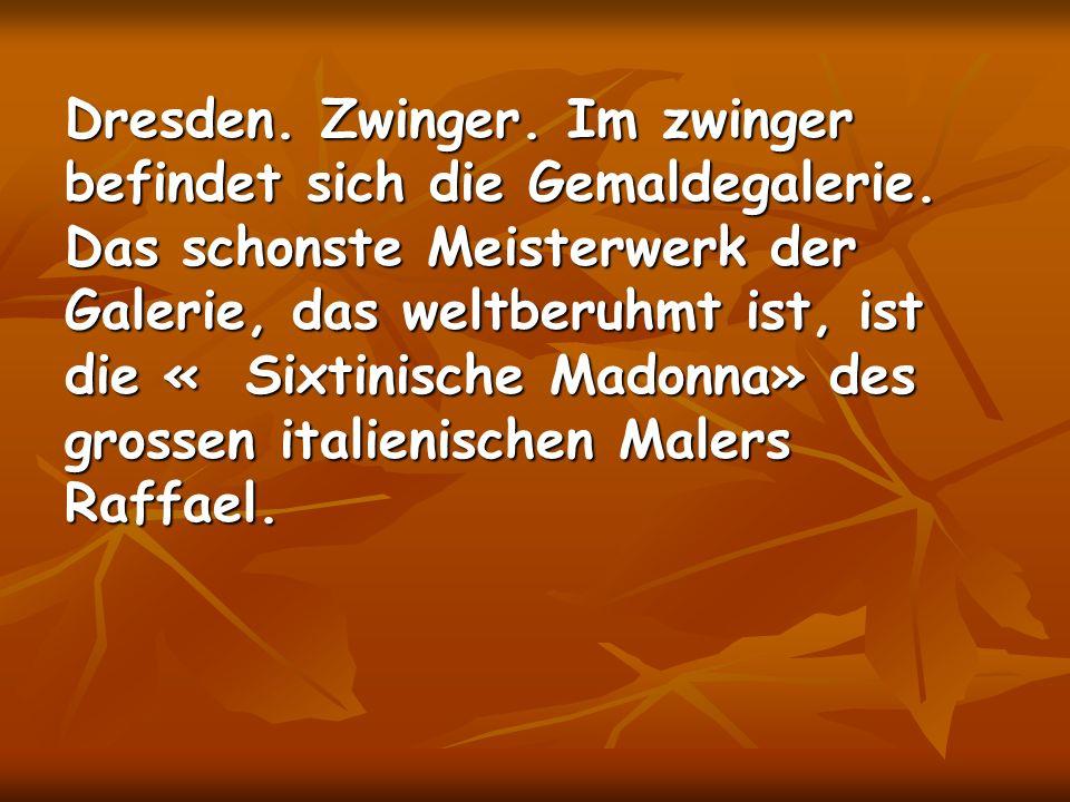 Dresden. Zwinger. Im zwinger befindet sich die Gemaldegalerie.