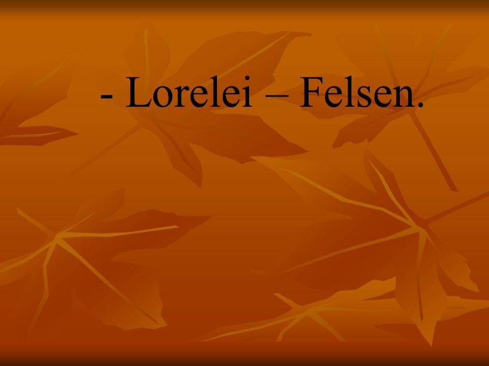 - Lorelei – Felsen.