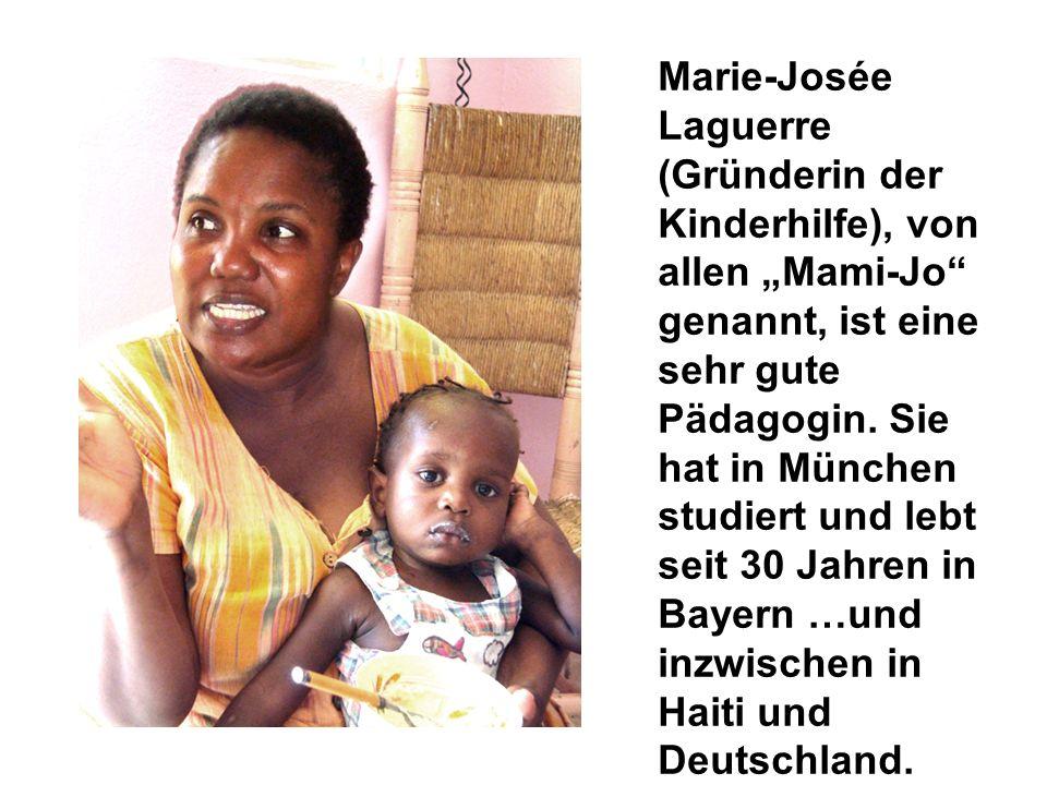 """Marie-Josée Laguerre (Gründerin der Kinderhilfe), von allen """"Mami-Jo genannt, ist eine sehr gute Pädagogin."""