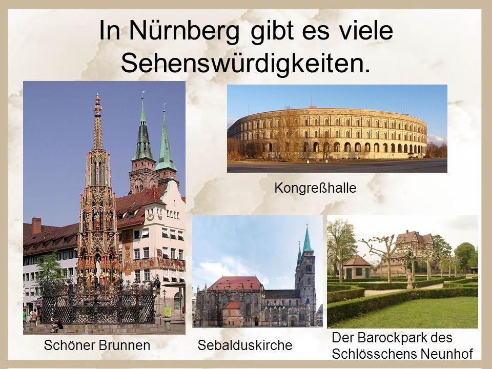 In Nürnberg gibt es viele Sehenswürdigkeiten. Schöner Brunnen Der Barockpark des Schlösschens Neunhof Sebalduskirche Kongreßhalle