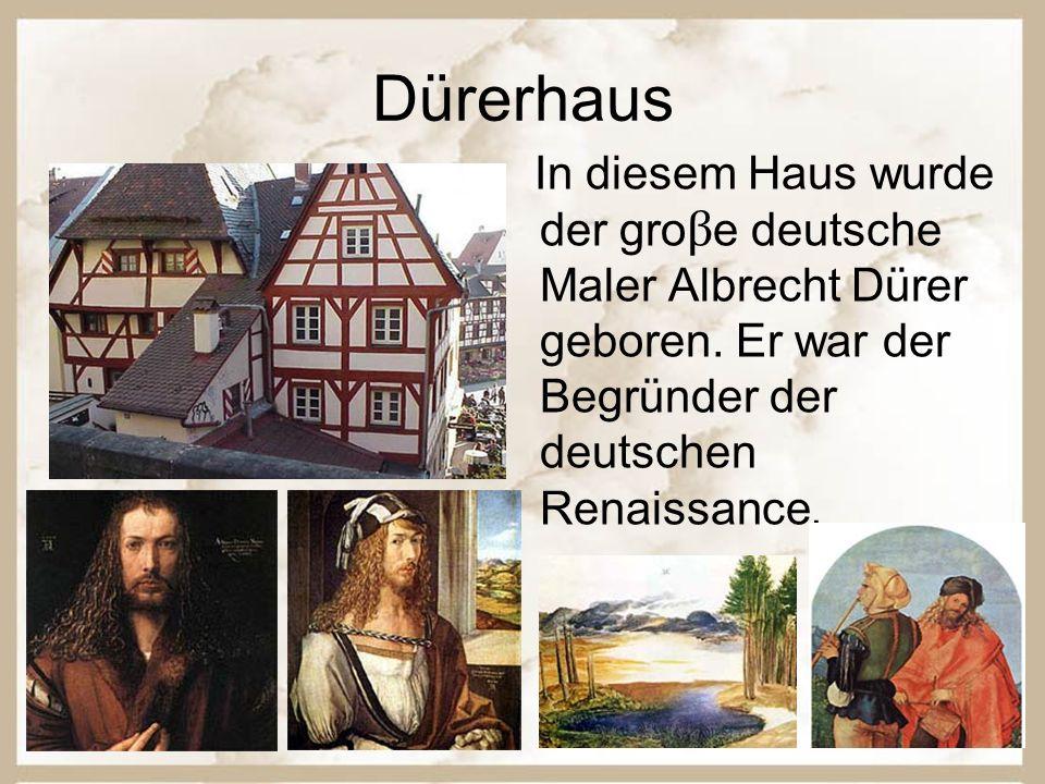 Dürerhaus In diesem Haus wurde der gro β e deutsche Maler Albrecht Dürer geboren.