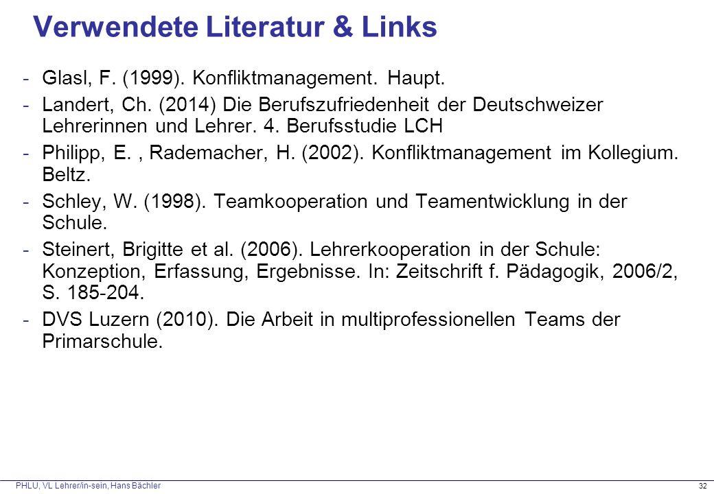 PHLU, VL Lehrer/in-sein, Hans Bächler 32 Verwendete Literatur & Links -Glasl, F. (1999). Konfliktmanagement. Haupt. -Landert, Ch. (2014) Die Berufszuf