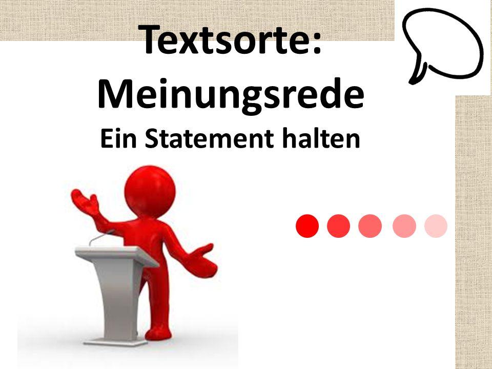 Ziel: Das Statement ist im Allgemeinen ein mündlicher Appell, in dem man Stellung bezieht.