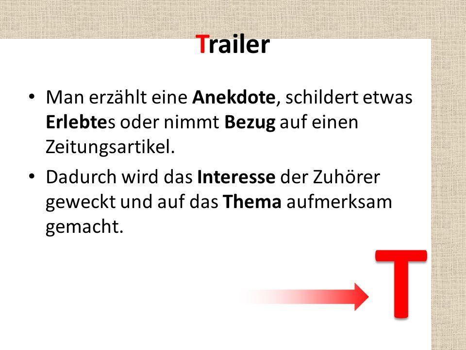 Trailer Man erzählt eine Anekdote, schildert etwas Erlebtes oder nimmt Bezug auf einen Zeitungsartikel.