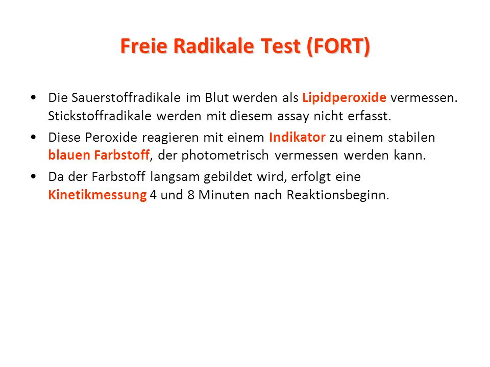 Freie Radikale Test (FORT) Die Sauerstoffradikale im Blut werden als Lipidperoxide vermessen.