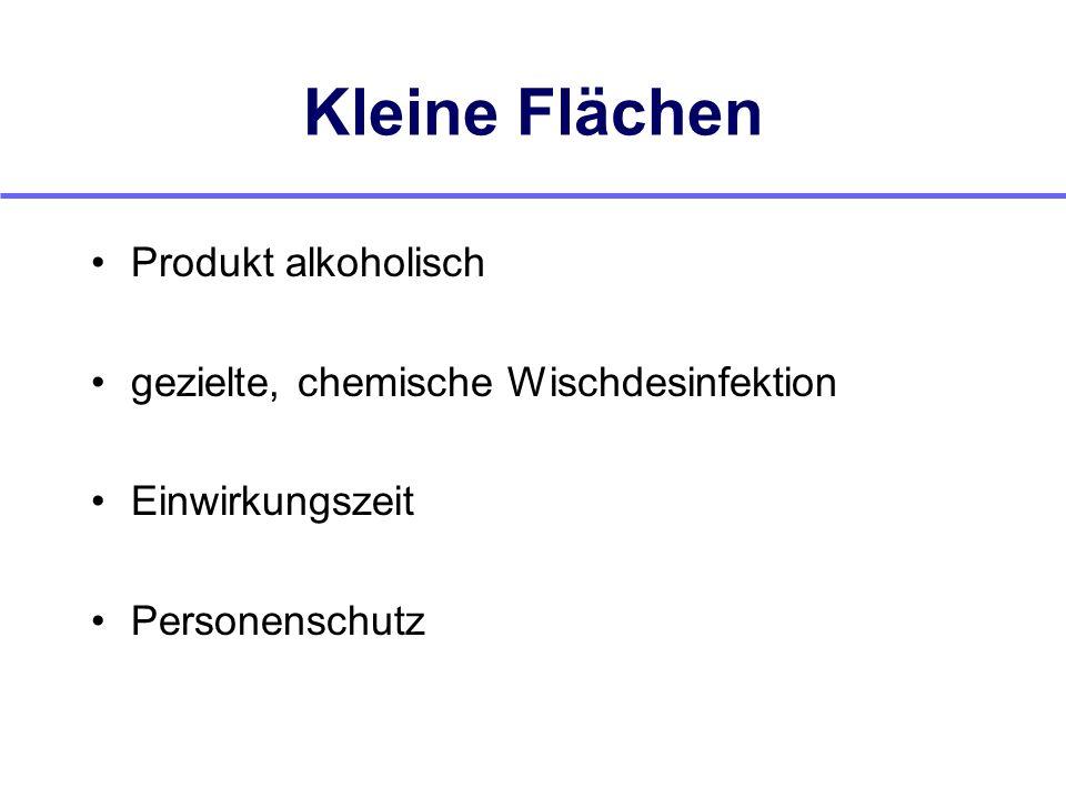 Kleine Flächen Produkt alkoholisch gezielte, chemische Wischdesinfektion Einwirkungszeit Personenschutz