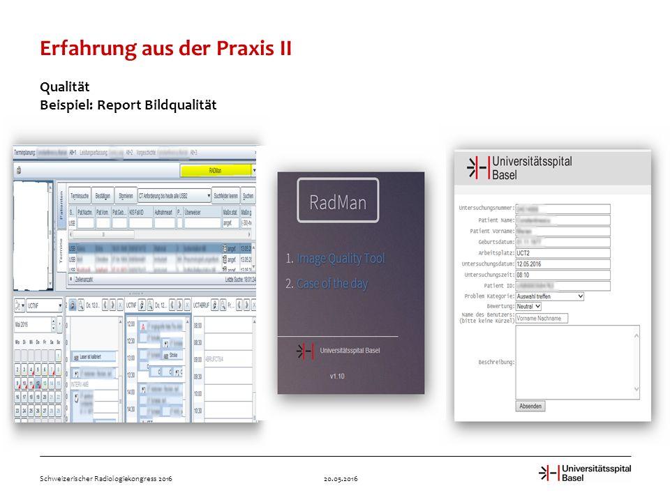 Erfahrung aus der Praxis II 20.05.2016Schweizerischer Radiologiekongress 2016 Qualität Beispiel: Report Bildqualität